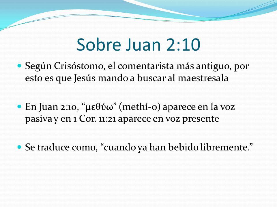 Sobre Juan 2:10 Según Crisóstomo, el comentarista más antiguo, por esto es que Jesús mando a buscar al maestresala.