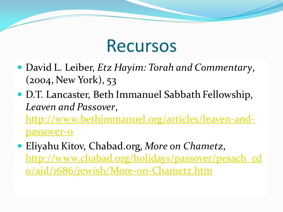 Recursos David L. Leiber, Etz Hayim: Torah and Commentary, (2004, New York), 53.