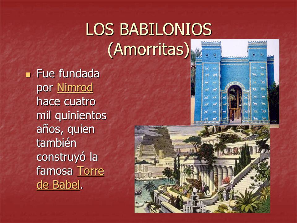 LOS BABILONIOS (Amorritas)