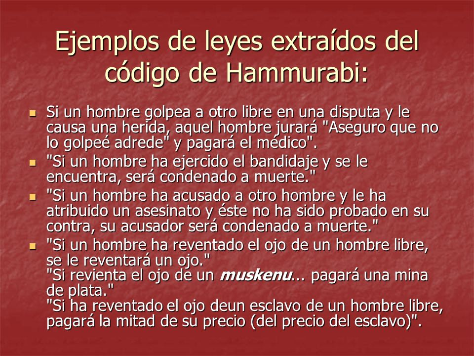Ejemplos de leyes extraídos del código de Hammurabi: