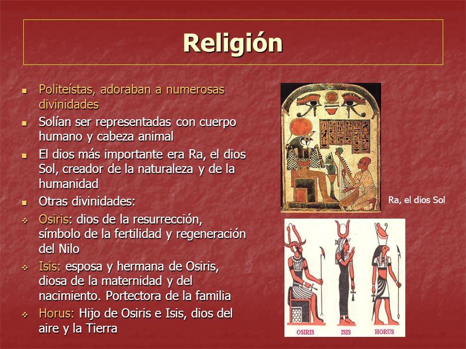 Religión Politeístas, adoraban a numerosas divinidades