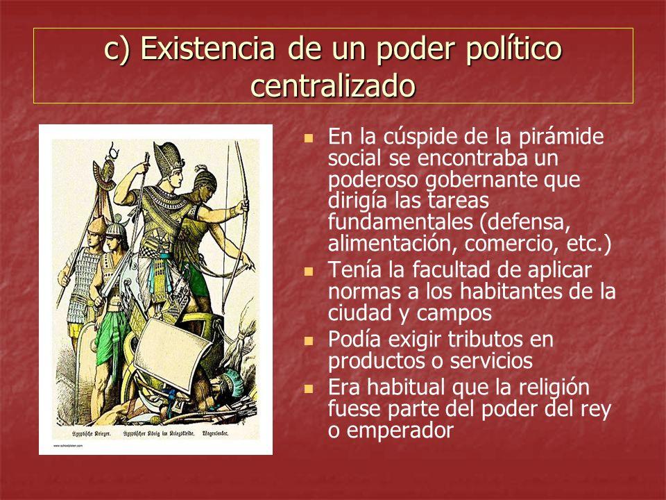 c) Existencia de un poder político centralizado