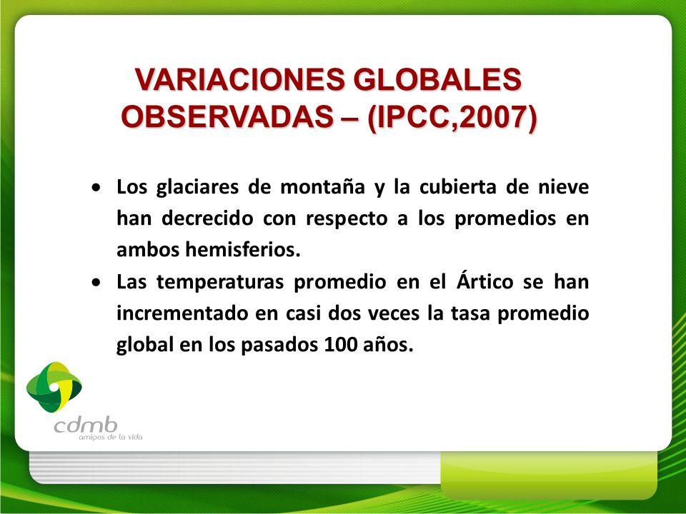 VARIACIONES GLOBALES OBSERVADAS – (IPCC,2007)