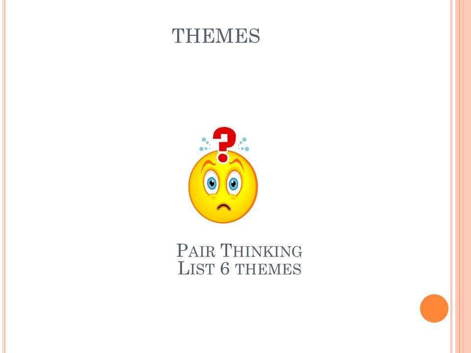 THEMES Pair Thinking List 6 themes