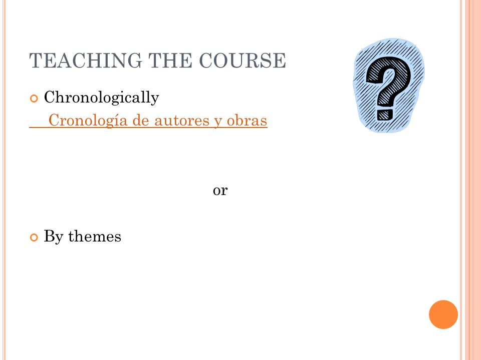 TEACHING THE COURSE Chronologically Cronología de autores y obras or