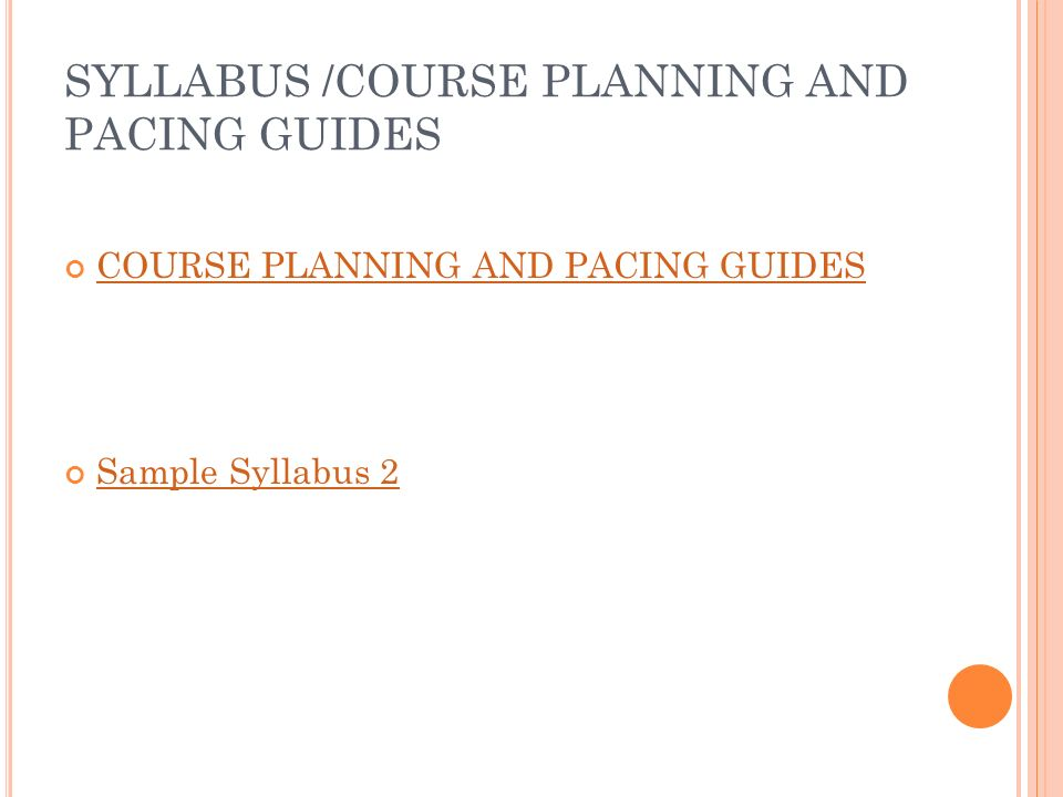 SYLLABUS /COURSE PLANNING AND PACING GUIDES