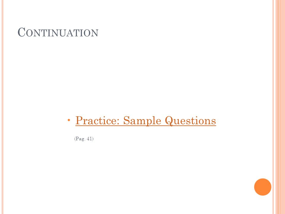 Continuation Practice: Sample Questions (Pag. 41)