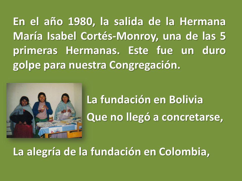 En el año 1980, la salida de la Hermana María Isabel Cortés-Monroy, una de las 5 primeras Hermanas.