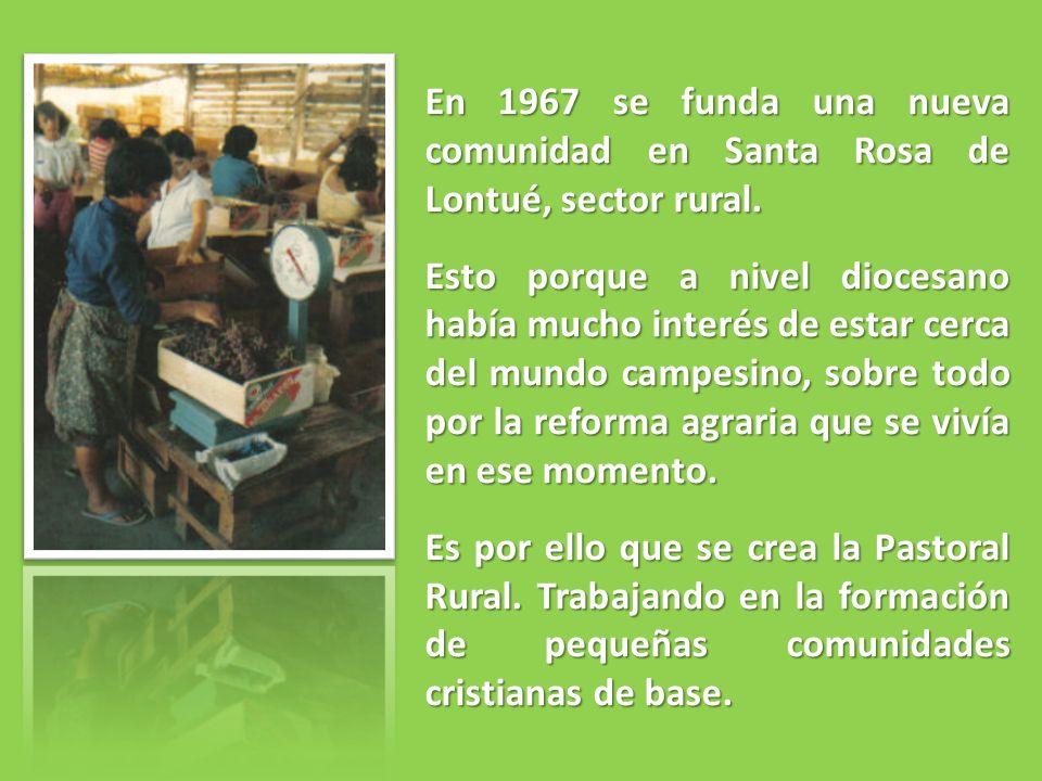 En 1967 se funda una nueva comunidad en Santa Rosa de Lontué, sector rural.