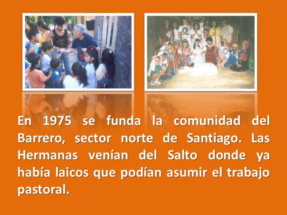 En 1975 se funda la comunidad del Barrero, sector norte de Santiago