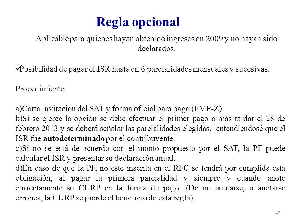Regla opcional Aplicable para quienes hayan obtenido ingresos en 2009 y no hayan sido declarados.