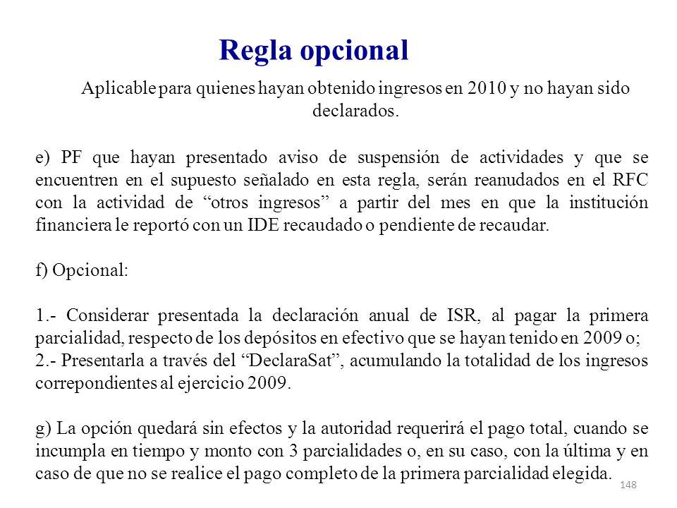 Regla opcional Aplicable para quienes hayan obtenido ingresos en 2010 y no hayan sido declarados.