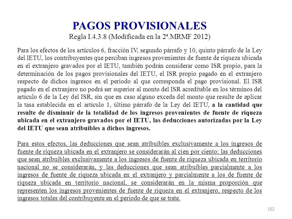 Regla I.4.3.8 (Modificada en la 2ª.MRMF 2012)