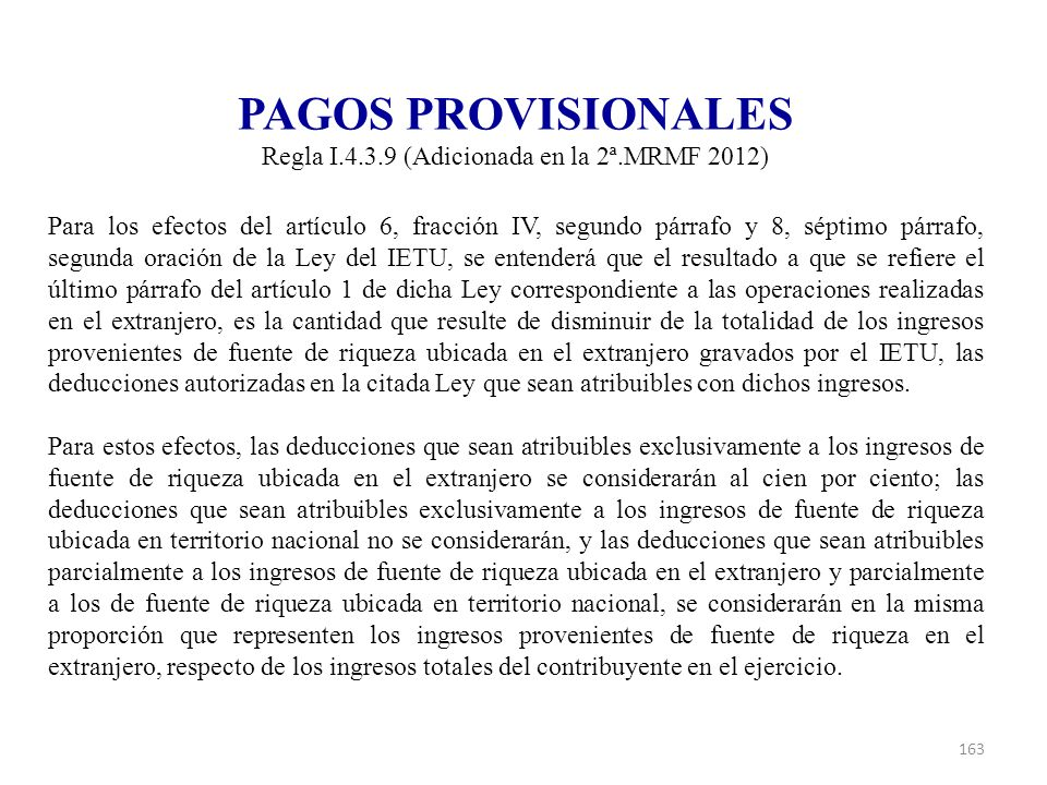 Regla I.4.3.9 (Adicionada en la 2ª.MRMF 2012)
