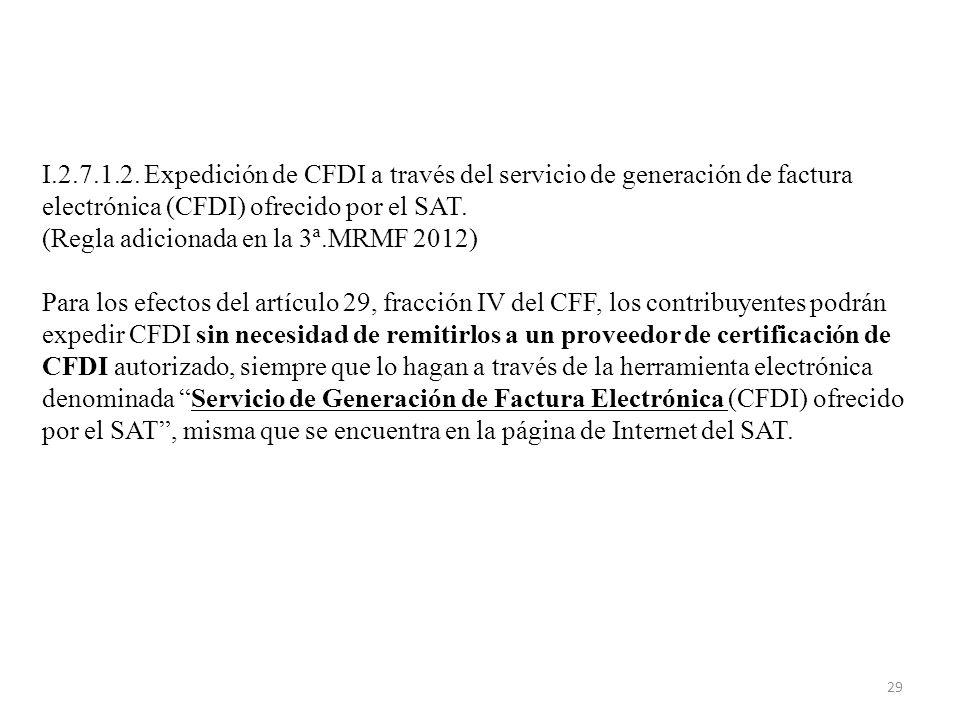 I.2.7.1.2. Expedición de CFDI a través del servicio de generación de factura electrónica (CFDI) ofrecido por el SAT.