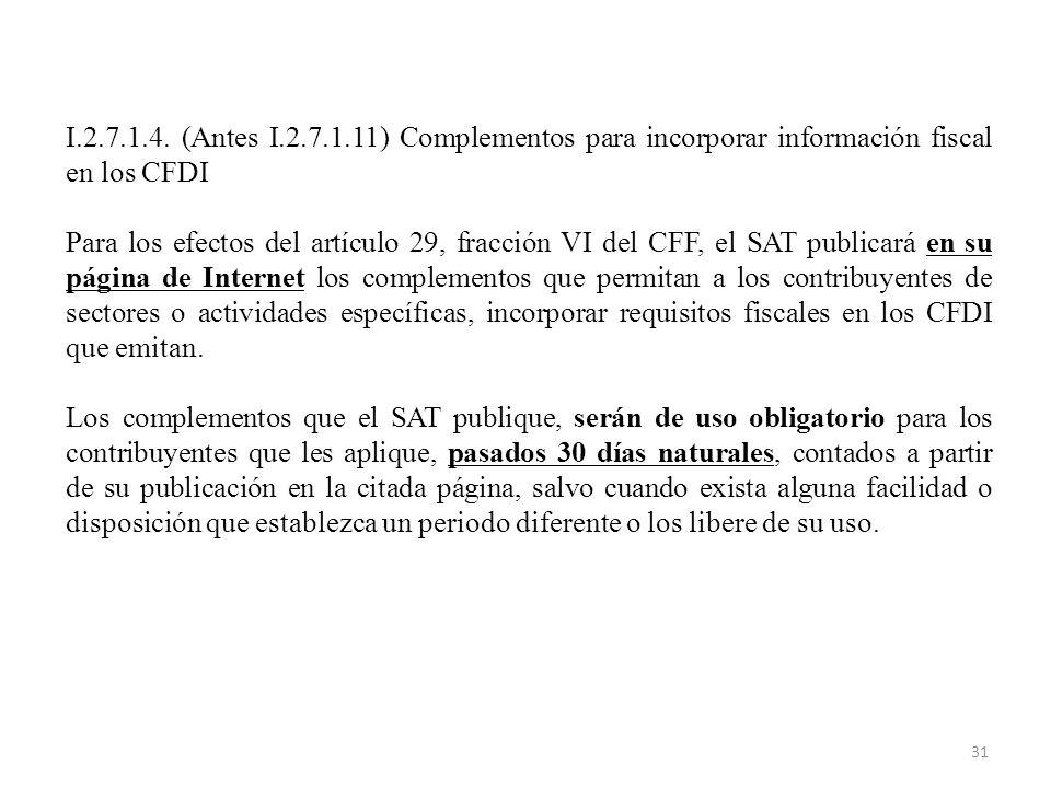 I.2.7.1.4. (Antes I.2.7.1.11) Complementos para incorporar información fiscal en los CFDI