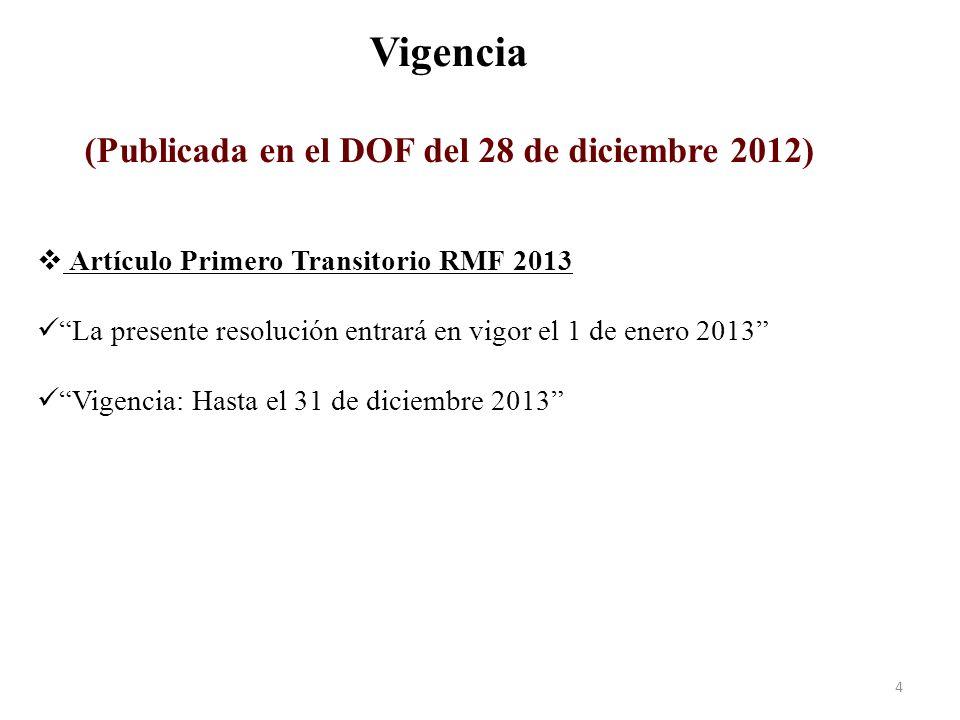 Vigencia (Publicada en el DOF del 28 de diciembre 2012)