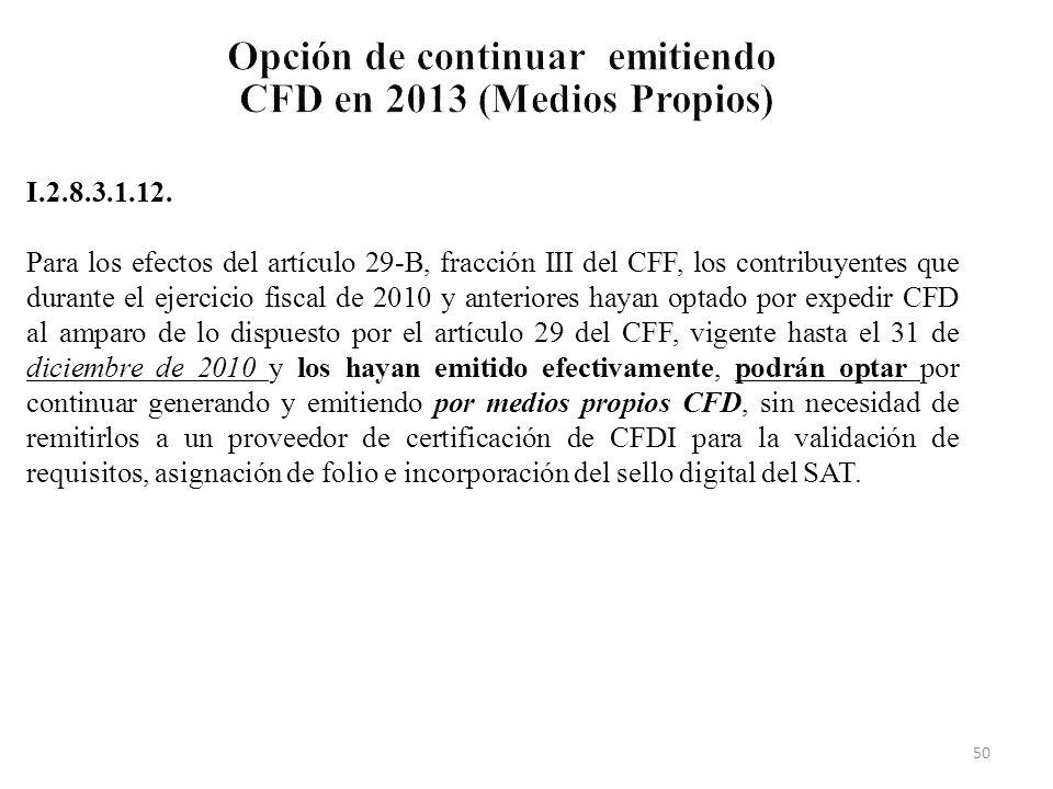 Opción de continuar emitiendo CFD en 2013 (Medios Propios)
