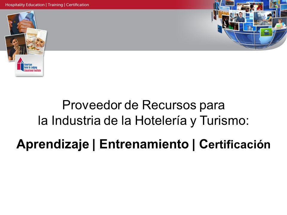 Proveedor de Recursos para la Industria de la Hotelería y Turismo: Aprendizaje | Entrenamiento | Certificación