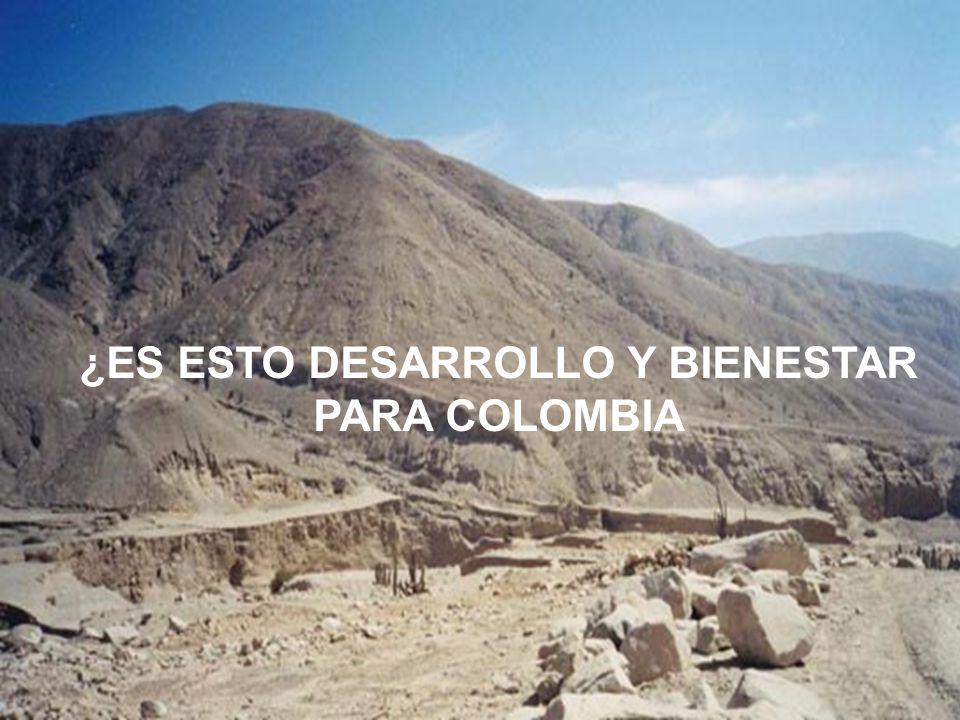 ¿ES ESTO DESARROLLO Y BIENESTAR PARA COLOMBIA