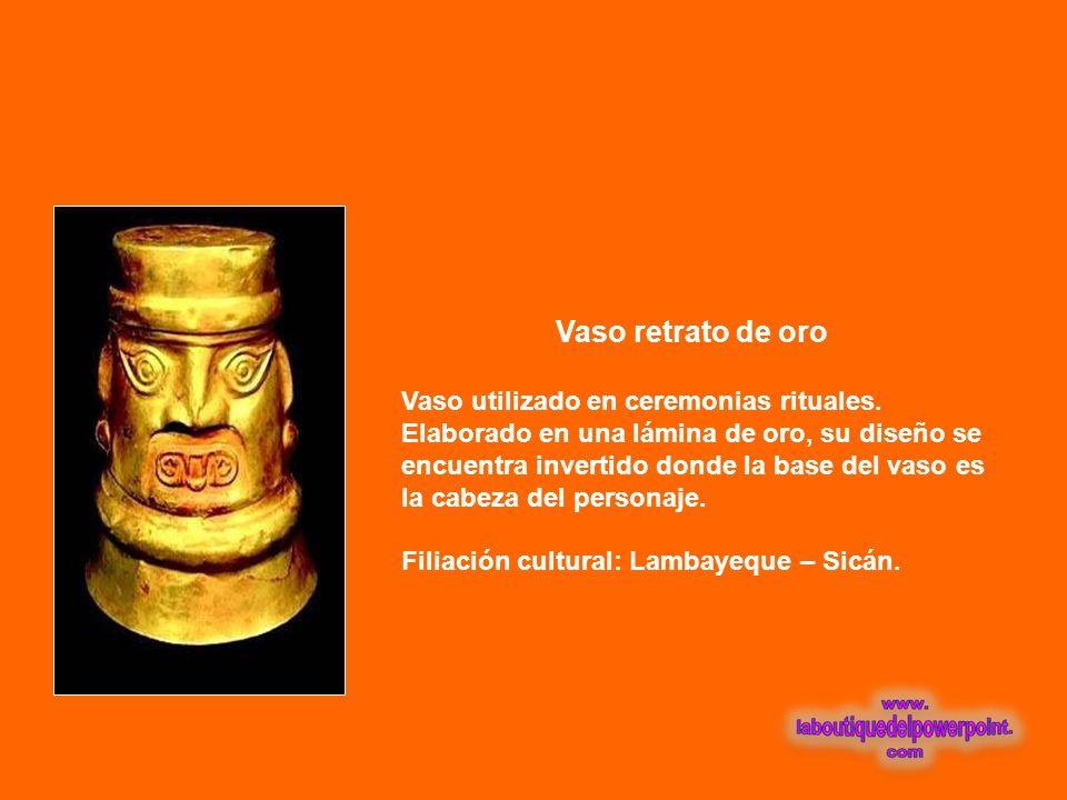 Vaso retrato de oro Vaso utilizado en ceremonias rituales. Elaborado en una lámina de oro, su diseño se encuentra invertido donde la base del vaso es.
