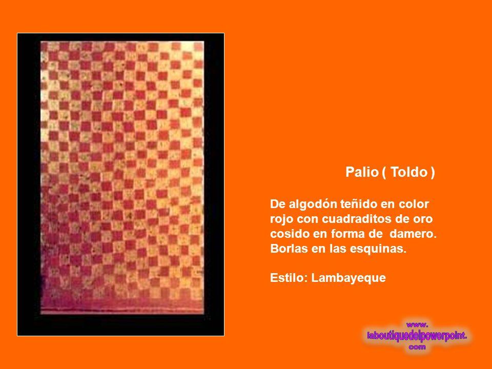 Palio ( Toldo ) De algodón teñido en color rojo con cuadraditos de oro cosido en forma de damero. Borlas en las esquinas.