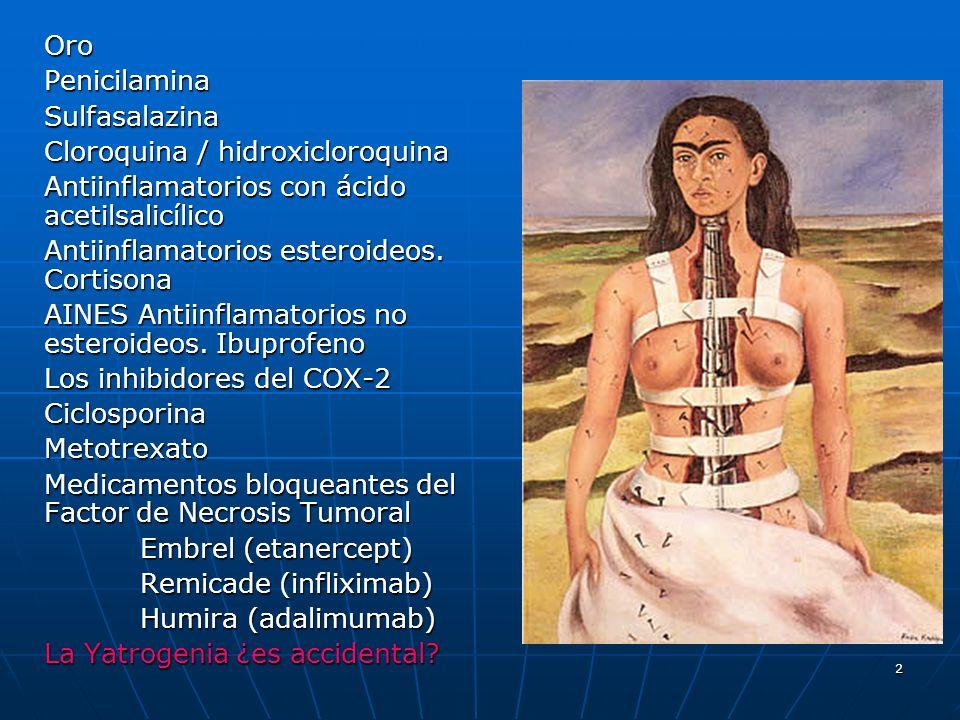 Oro Penicilamina. Sulfasalazina. Cloroquina / hidroxicloroquina. Antiinflamatorios con ácido acetilsalicílico.