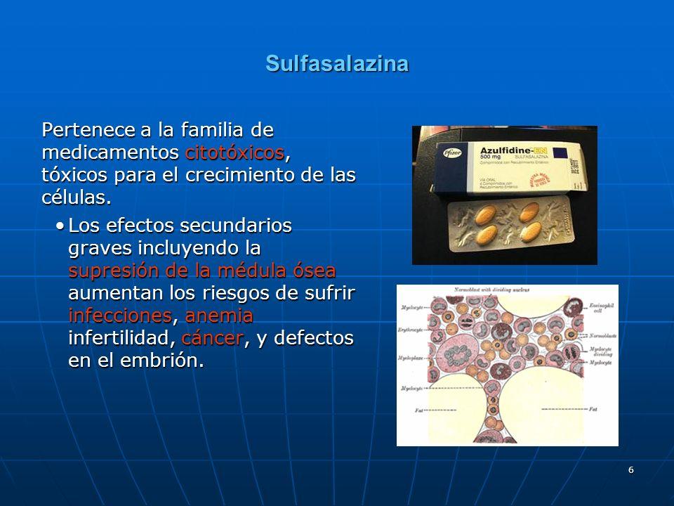 Sulfasalazina Pertenece a la familia de medicamentos citotóxicos, tóxicos para el crecimiento de las células.