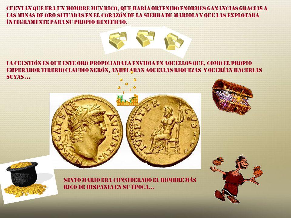 Cuentan que Era un hombre muy rico, que había obtenido enormes ganancias gracias a las minas de oro situadas en el corazón de la Sierra de Mariola y que las explotaba íntegramente para su propio beneficio.