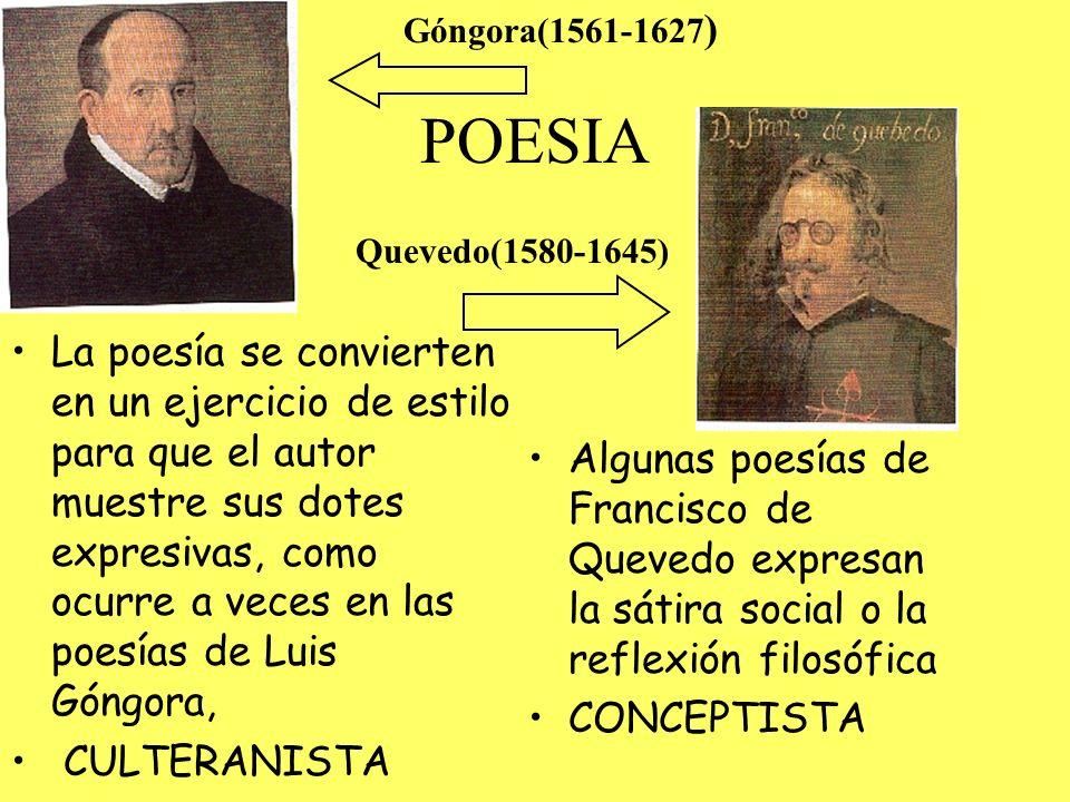 Góngora(1561-1627) POESIA. Quevedo(1580-1645)