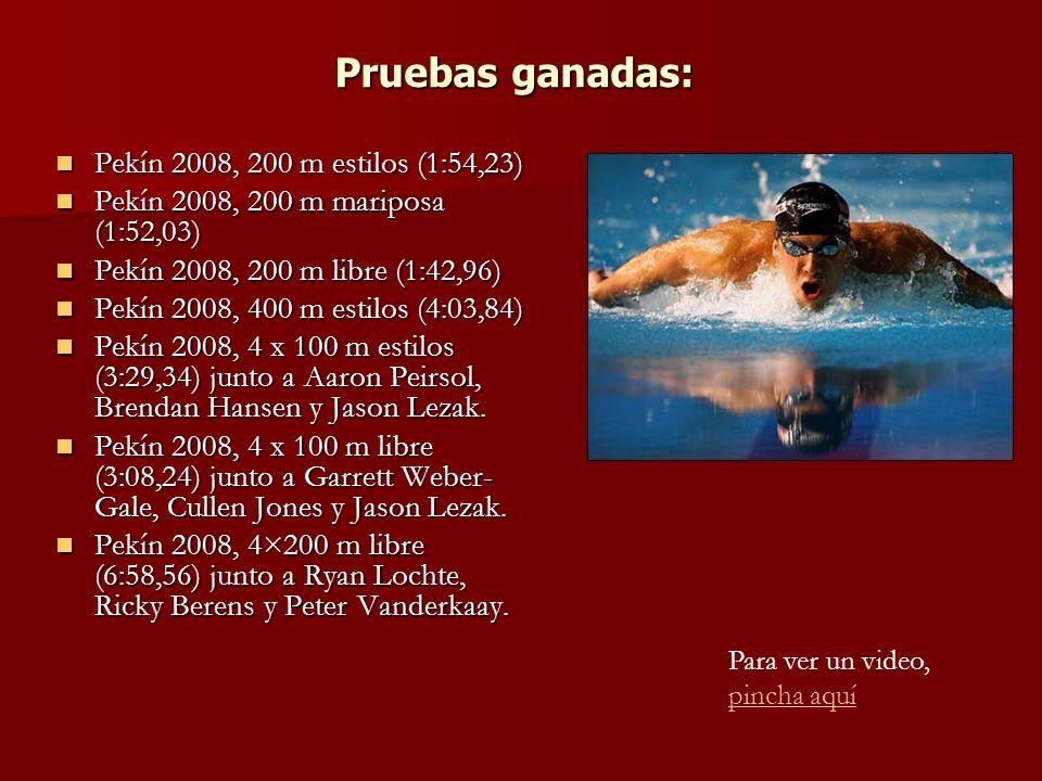 Pruebas ganadas: Pekín 2008, 200 m estilos (1:54,23)
