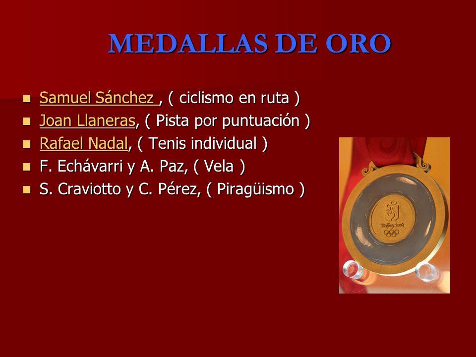 MEDALLAS DE ORO Samuel Sánchez , ( ciclismo en ruta )