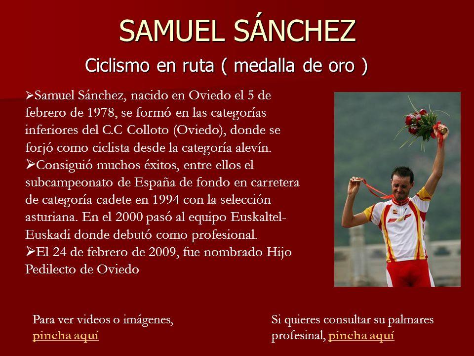 SAMUEL SÁNCHEZ Ciclismo en ruta ( medalla de oro )