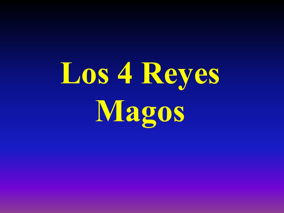 Los 4 Reyes Magos