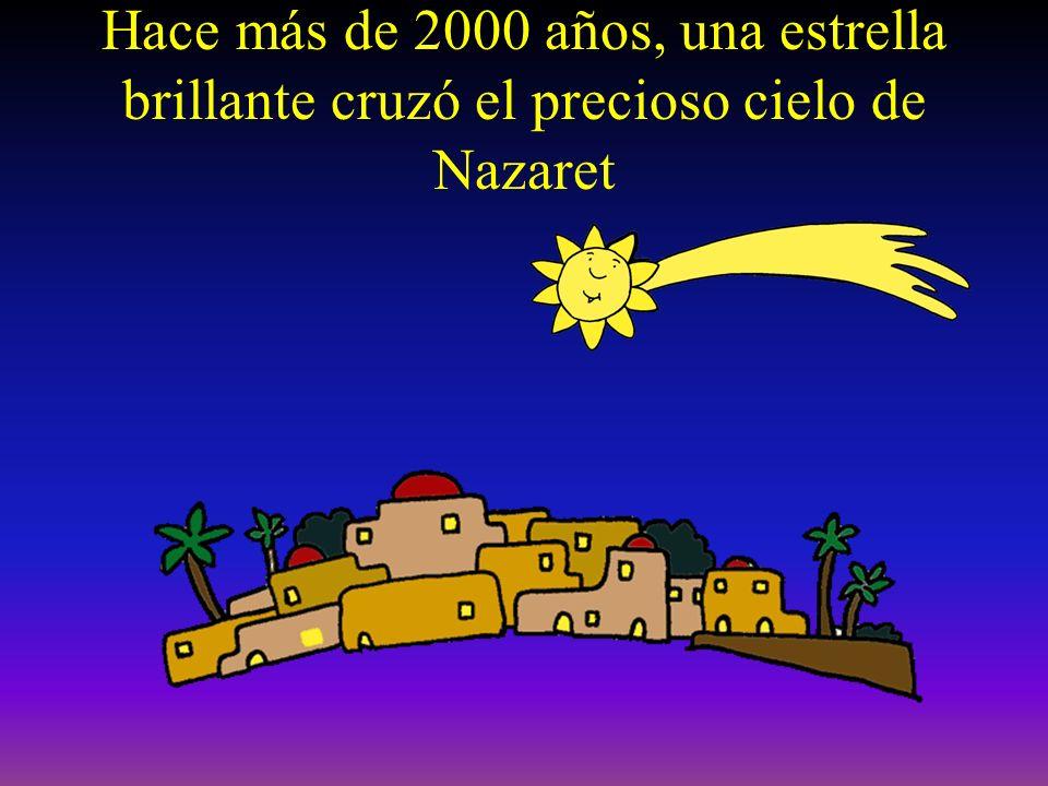 Hace más de 2000 años, una estrella brillante cruzó el precioso cielo de Nazaret