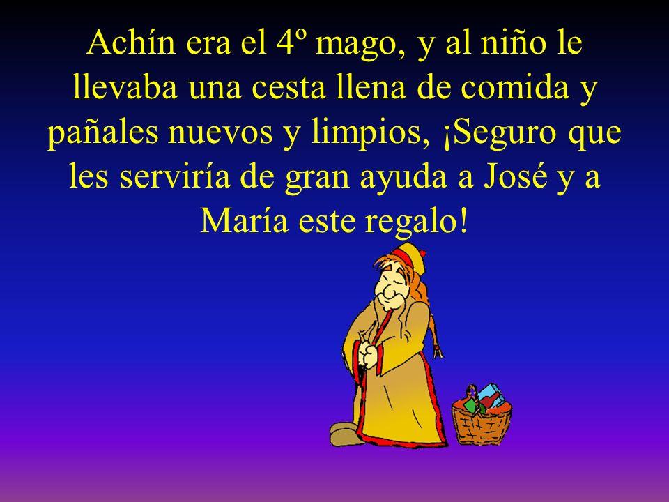 Achín era el 4º mago, y al niño le llevaba una cesta llena de comida y pañales nuevos y limpios, ¡Seguro que les serviría de gran ayuda a José y a María este regalo!
