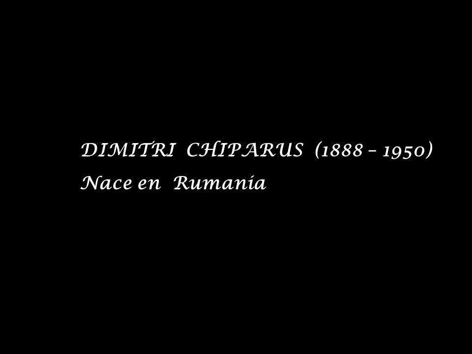 DIMITRI CHIPARUS (1888 – 1950) Nace en Rumania