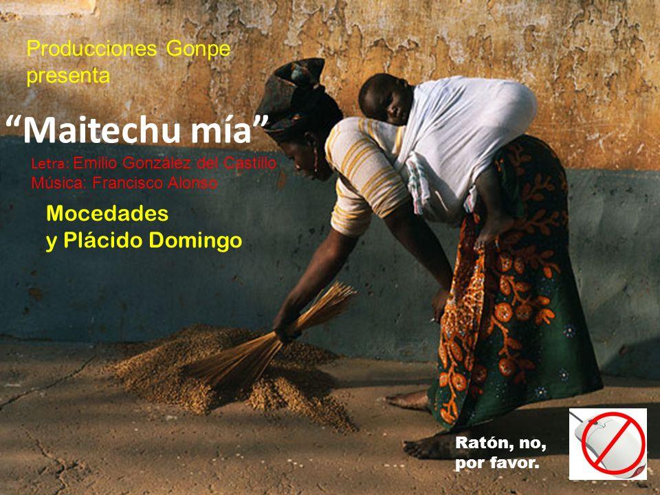 Maitechu mía Producciones Gonpe presenta Mocedades y Plácido Domingo
