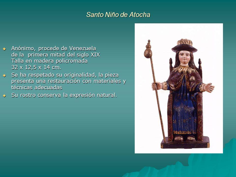 Santo Niño de Atocha Anónimo, procede de Venezuela de la primera mitad del siglo XIX Talla en madera policromada 32 x 12,5 x 14 cm.
