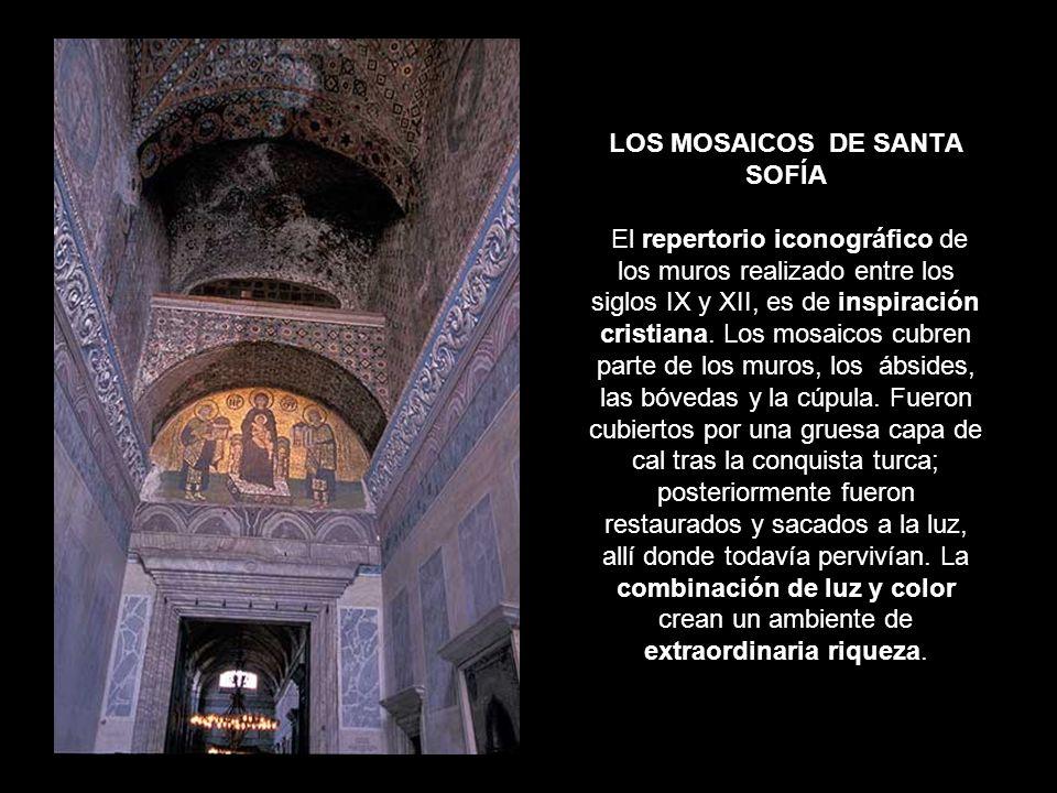 LOS MOSAICOS DE SANTA SOFÍA El repertorio iconográfico de los muros realizado entre los siglos IX y XII, es de inspiración cristiana.