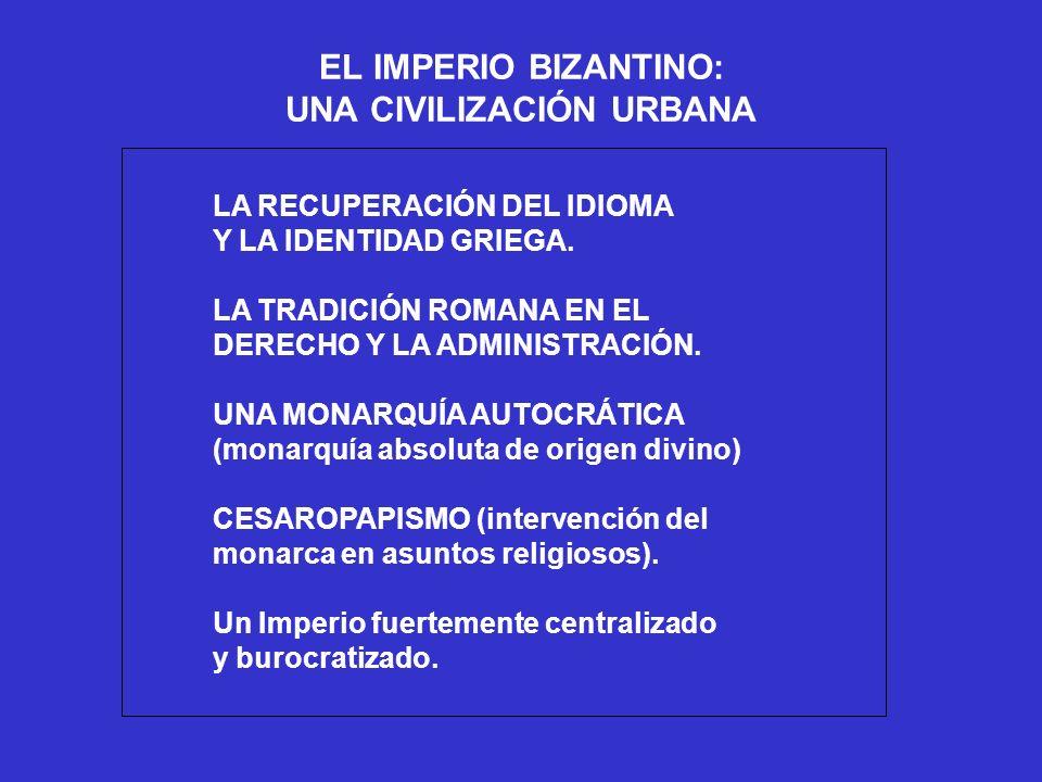 EL IMPERIO BIZANTINO: UNA CIVILIZACIÓN URBANA