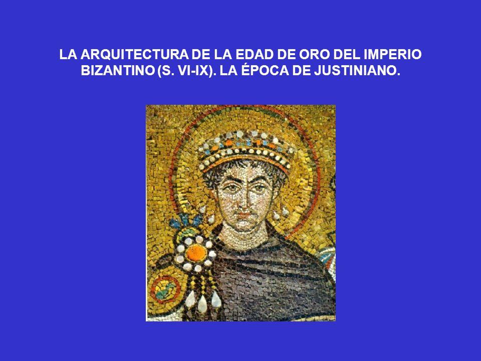 LA ARQUITECTURA DE LA EDAD DE ORO DEL IMPERIO BIZANTINO (S. VI-IX)