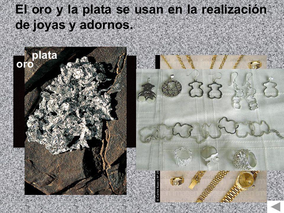 El oro y la plata se usan en la realización de joyas y adornos.