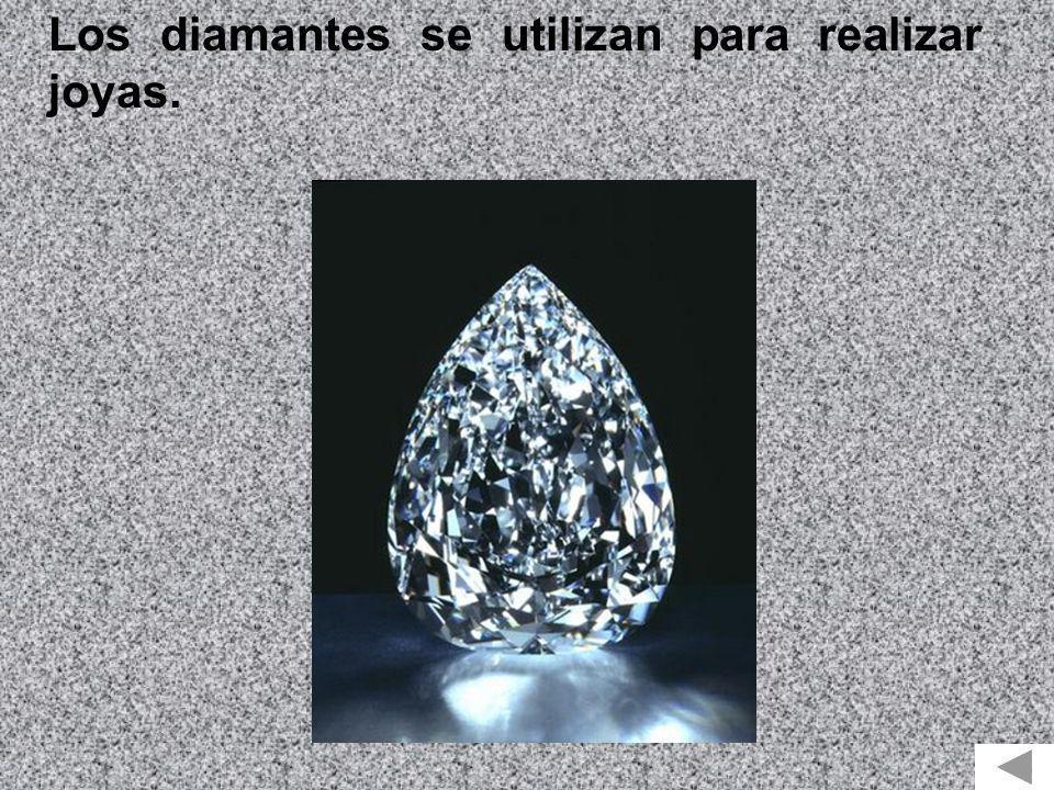 Los diamantes se utilizan para realizar joyas.