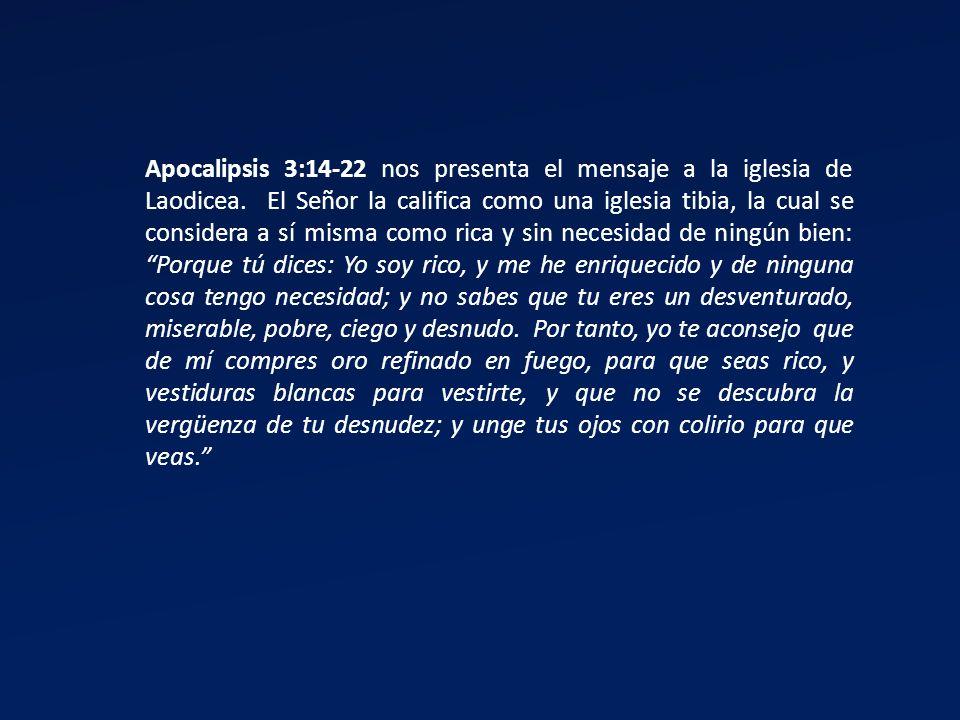 Apocalipsis 3:14-22 nos presenta el mensaje a la iglesia de Laodicea
