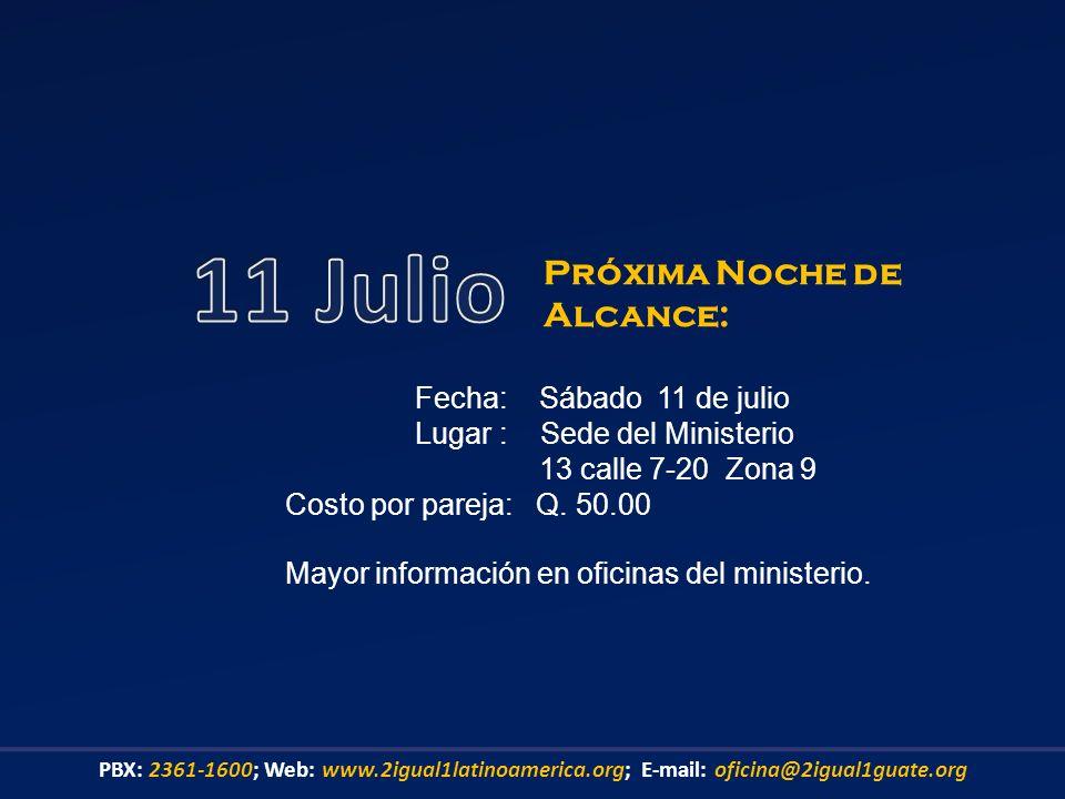 11 Julio Próxima Noche de Alcance: Fecha: Sábado 11 de julio