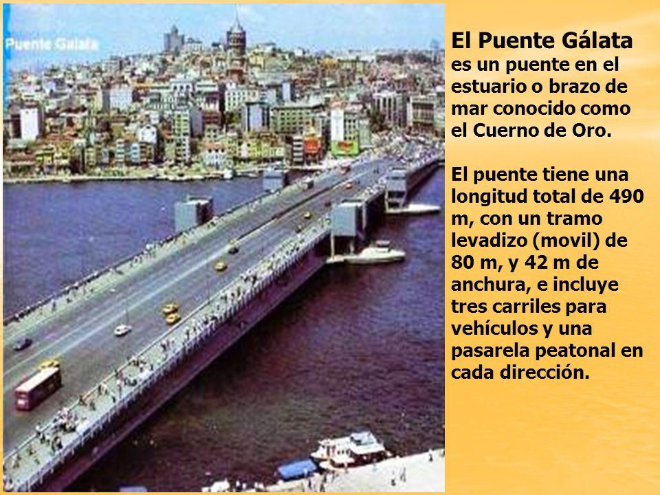 El Puente Gálata es un puente en el estuario o brazo de mar conocido como el Cuerno de Oro.