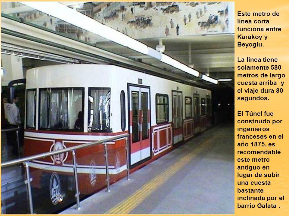 Este metro de línea corta funciona entre Karakoy y Beyoglu.