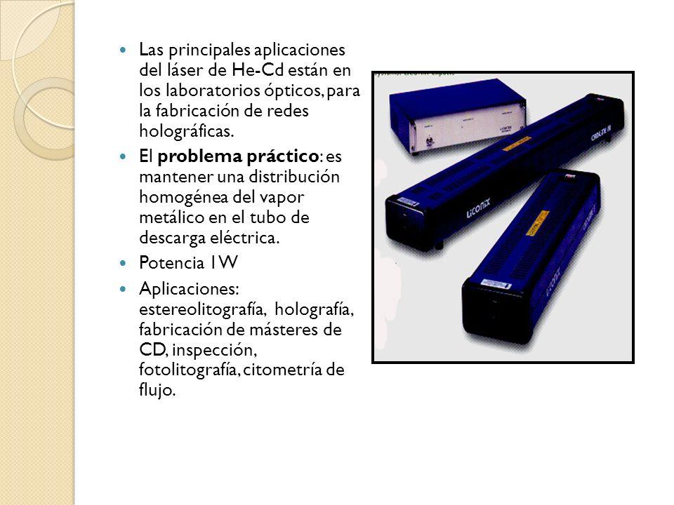 Las principales aplicaciones del láser de He-Cd están en los laboratorios ópticos, para la fabricación de redes holográficas.