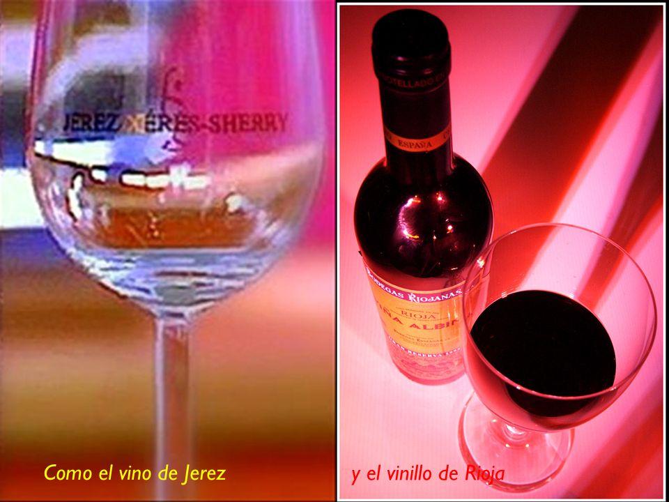 Como el vino de Jerez y el vinillo de Rioja